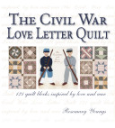 The Civil War Love Letter Quilt