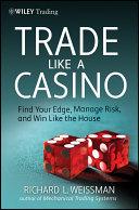 Trade Like a Casino