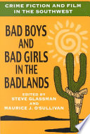 Crime Fiction and Film in the Southwest, Bad Boys and Bad Girls in the Badlands by Steve Glassman,Maurice J. O'Sullivan PDF