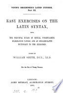 Young beginner s Latin course  part iii  Easy exercises on the Latin syntax  by W  Dodds   Ed  by W  Smith   With  Key
