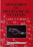 Dynamics of Mechanical Systems - C  T  F  Ross - Google Books