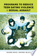 Programs To Reduce Teen Dating Violence And Sexual Assault Book PDF
