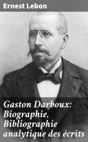 Pdf Gaston Darboux: Biographie, Bibliographie analytique des écrits Telecharger
