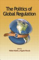 The Politics of Global Regulation