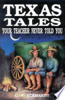 Texas Tales Your Teacher Never Told You