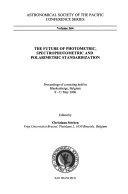 The Future of Photometric  Spectrophotometric and Polarimetric Standardization