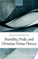 Humility  Pride  and Christian Virtue Theory Book