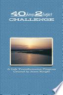 The 40 Days 2 Light Challenge