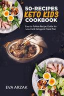 50 Recipes Keto Kids Cookbook
