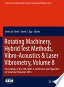 Rotating Machinery, Hybrid Test Methods, Vibro-Acoustics & Laser Vibrometry, Volume 8