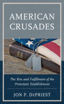 link to American crusades : the rise and fulfillment of the Protestant establishment in the TCC library catalog