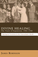Divine Healing  The Years of Expansion  1906   1930