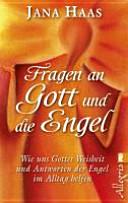 Fragen an Gott und die Engel