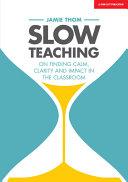 Slow Teaching