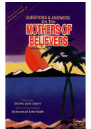 Questions and Answers about Mothers of the Believers