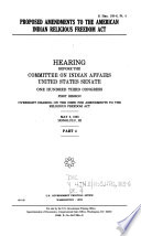 Proposed Amendments To The American Indian Religious Freedom Act May 8 1993 Honolulu Hi