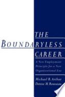 """The Boundaryless Career: A New Employment Principle for a New Organizational Era"" by Michael Bernard Arthur, Denise M. Rousseau"