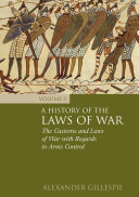 A History of the Laws of War: Volume 3: The Customs and Laws of War ...
