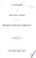 Catalogue of the principal books in circulation at Mudie s Select Library  January  1865