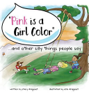 Pink Is a Girl Color...and Other Silly Things People Say.