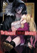 The Unwanted Undead Adventurer: Volume 8 [Pdf/ePub] eBook