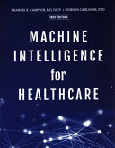 Machine Intelligence for Healthcare Book