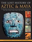Lost history of Aztec and Maya