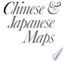 Chinese & Japanese maps