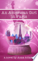 An American Girl In Paris The American Girl In Paris Series 1