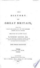 The history of Great Britain, from the first invasion of it by the Romans under Julius Caesar