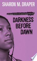 """Darkness Before Dawn"" by Sharon M. Draper"