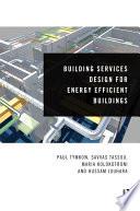 Building Services Design for Energy Efficient Buildings