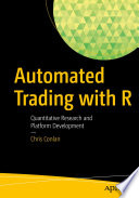 Automated Trading with R  : Quantitative Research and Platform Development