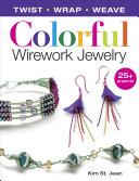 Colorful Wirework Jewelry  Twist  Wrap  Weave