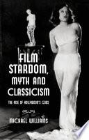 Film Stardom  Myth and Classicism