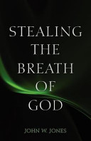 Stealing the Breath of God