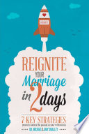 Reignite Your Marriage in Two Days