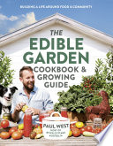 """""""The Edible Garden Cookbook & Growing Guide"""" by Paul West"""