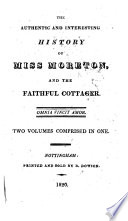 The Authentic and Interesting History of Miss Moreton and the Faithful Cottager  etc