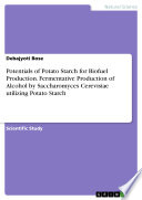 Potentials of Potato Starch for Biofuel Production  Fermentative Production of Alcohol by Saccharomyces Cerevisiae utilizing Potato Starch