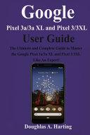 Google Pixel 3a 3a XL and Pixel 3 3XL User Guide