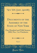 Documents Of The Assembly Of The State Of New York Vol 1