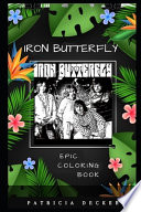 Iron Butterfly Epic Coloring Book