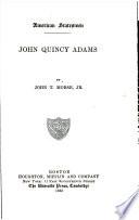 American Statesmen: John Quincy Adams