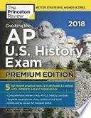 Cracking the AP U. S. History Exam 2018, Premium Edition