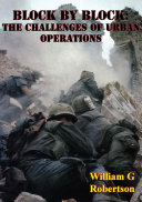 Block By Block: The Challenges Of Urban Operations [Illustrated Edition]