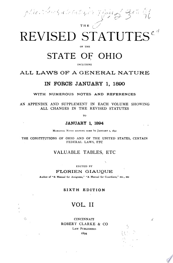 The Revised Statutes of the State of Ohio  Including All Laws of a General Nature in Force January 1  1890