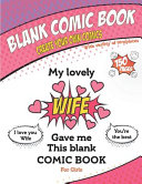 My Lovely Wife Gave Me This Blank Comic Book  Awesome Birthday Gift Book for Girls