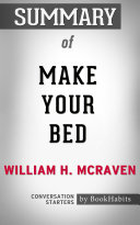 Summary of Make Your Bed by William H. McRaven | Conversation Starters