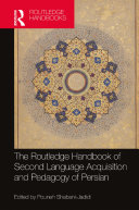 The Routledge Handbook of Second Language Acquisition and Pedagogy of Persian